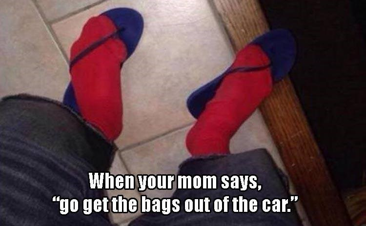 Footwear - When your mom says, go get the bags out of the car.""