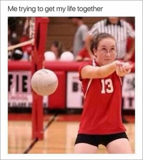 Volleyball - Me trying to get my life together FIE 13