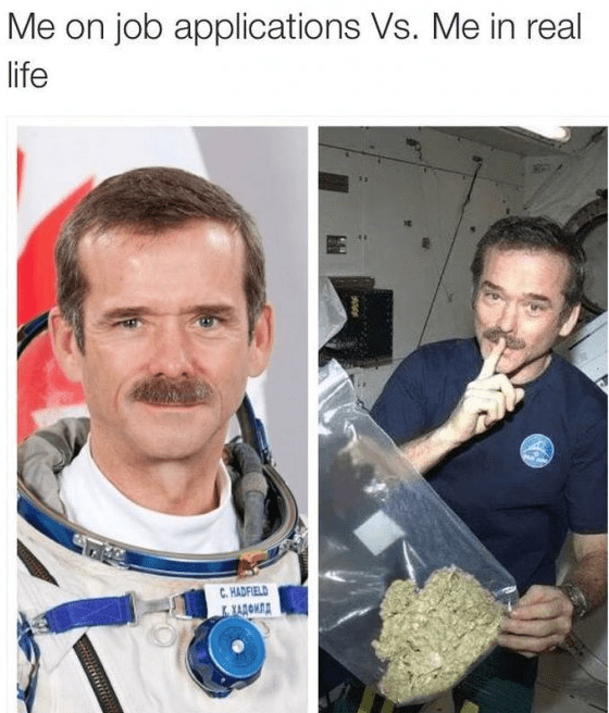 Face - Me on job applications Vs. Me in real life C. HADFIELD AONE