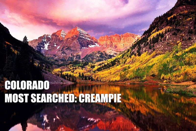 Most Searched Porn Term - Natural landscape - COLORADO MOST SEARCHED: CREAMPIE