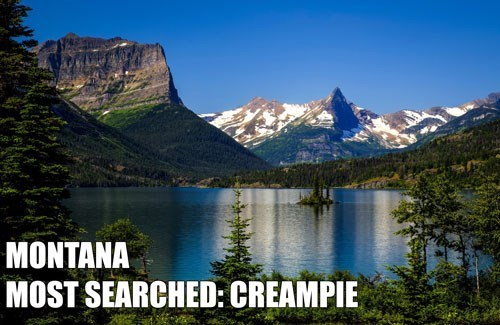 Most Searched Porn Term - Natural landscape - MONTANA MOST SEARCHED: CREAMPIE