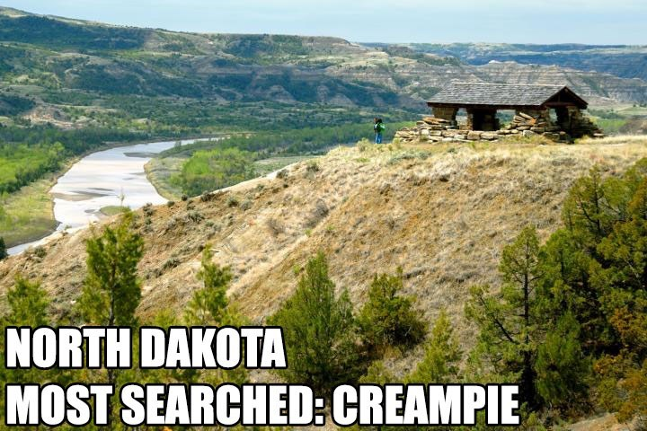 Most Searched Porn Term - Natural landscape - NORTH DAKOTA MOST SEARCHED:CREAMPIE