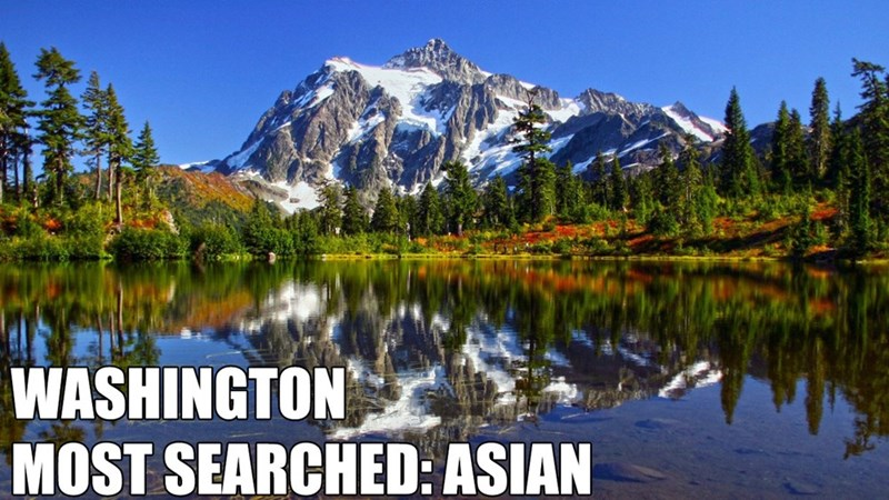 Most Searched Porn Term - Mountain - WASHINGTON MOST SEARCHED: ASIAN