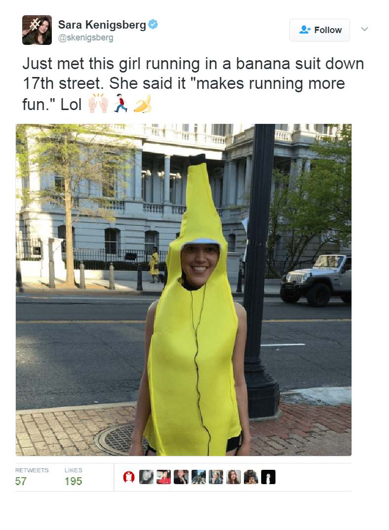 "Yellow - Sara Kenigsberg Follow @skenigsberg Just met this girl running in a banana suit down 17th street. She said it ""makes running more fun."" Lol LIKES RETWEETS 57 195"