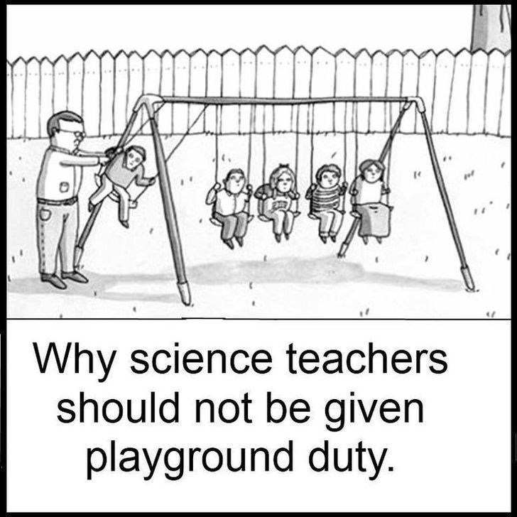 Text - Why science teachers should not be given playground duty.