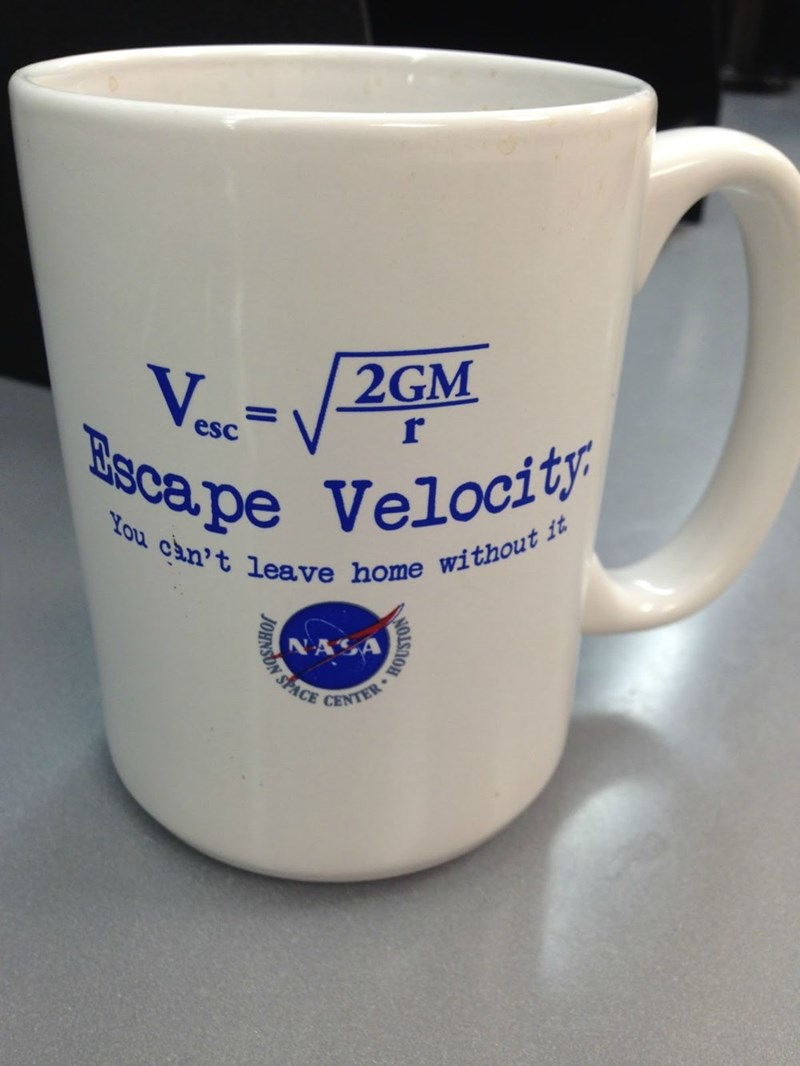 Mug - 2GM 1 esc r Recape Velocity You can't leave home without it NASA JOHNSON SPACE ER WOSTON