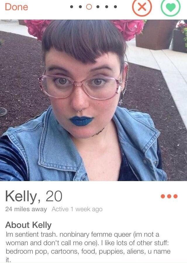 Nose - Done Kelly, 20 24 miles away Active 1 week ago About Kelly Im sentient trash. nonbinary femme queer (im not a woman and don't call me one). I like lots of other stuff: bedroom pop, cartoons, food, puppies, aliens, u name it. X