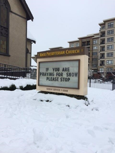 Snow - KNOX PRESBYTERIAN CHURCH t IF YOU ARE PRAYING FOR SNOW PLEASE STOP SUNDAY SERVICE 11:00AM