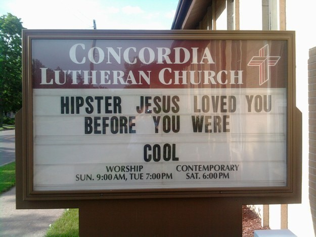 Text - CONCORDIA LUTHERAN CHURCH HIPSTER JESUS LOVED YOU BEFORE YOU WERE COOL CONTEMPORARY SAT. 6:00 PM WORSHIP SUN. 9:00 AM, TUE 7:00PM