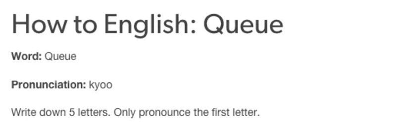 Text - How to English: Queue Word: Queue Pronunciation: kyoo Write down 5 letters. Only pronounce the first letter.