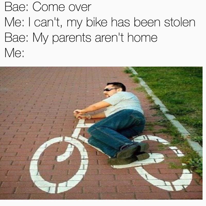 dank meme of my parents aren't home despite bike having been stolen.
