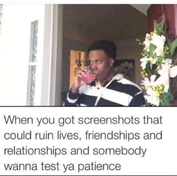 meme about testing ya patience