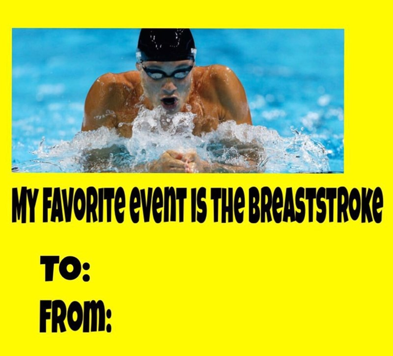 Swimming - MY FAVORITE evenT IS THE BREASTSTROKe TO: FROM: