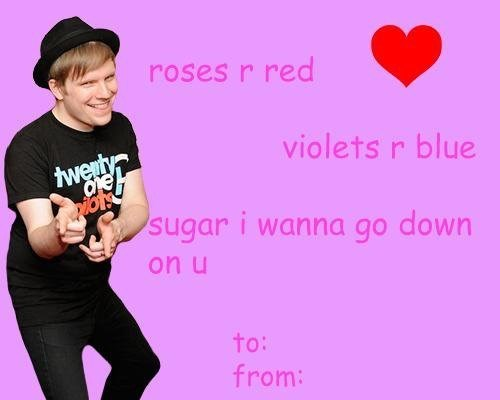 Pink - roses r red violets r blue tweuty Oe sugar i wanna go down on u to: from: