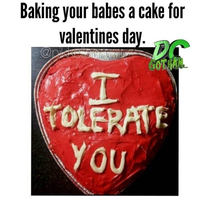 Text - Baking your babes a cake for valentines day. DO @pieaum GOTHAN TOLERATE YOU