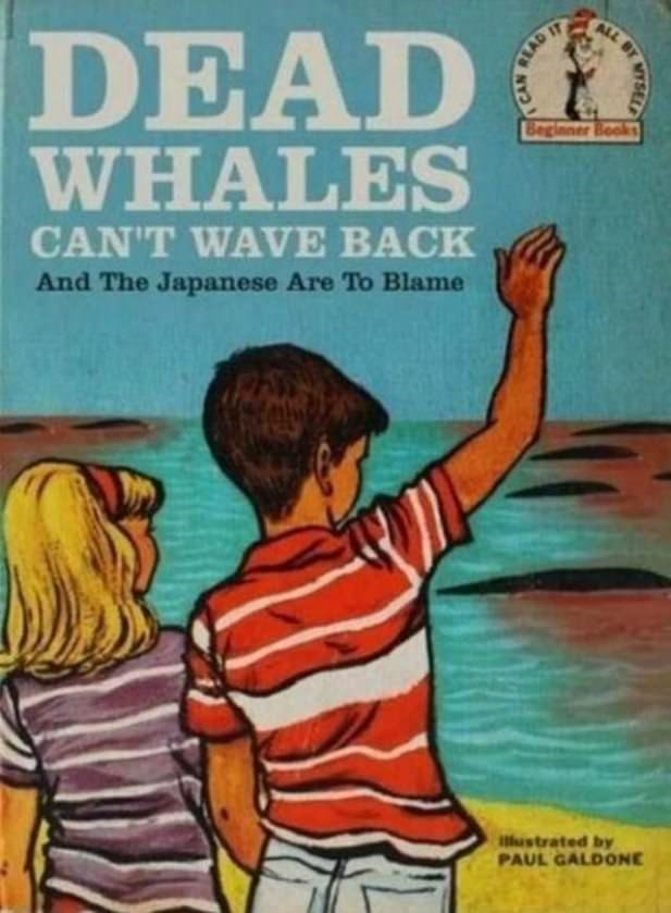 Dark and dank meme about how dead whales don't wave back as a children's book cover.