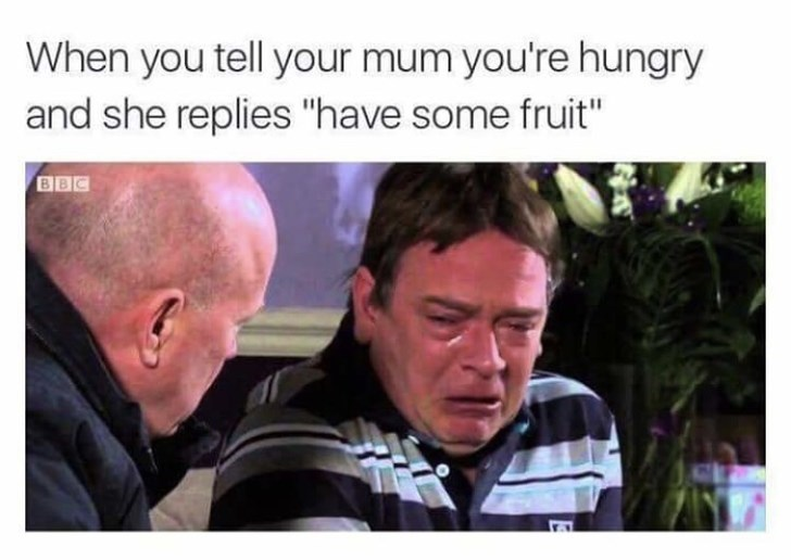 dank meme about mom offering you fruit when you are hungry