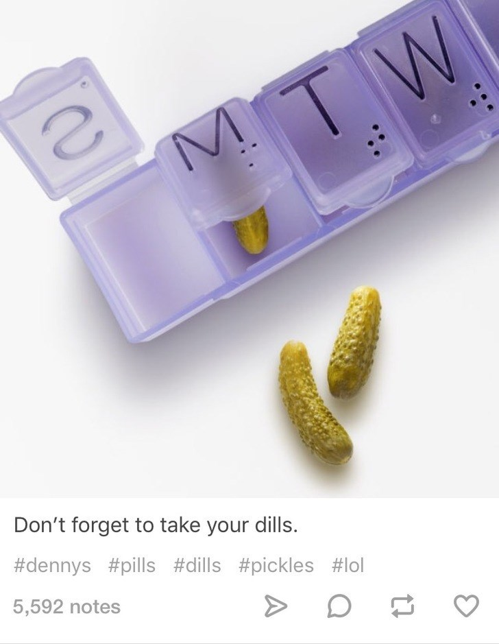 Capsule - MTW Don't forget to take your dills #dennys #pills #dills #pickles #lol 5,592 notes