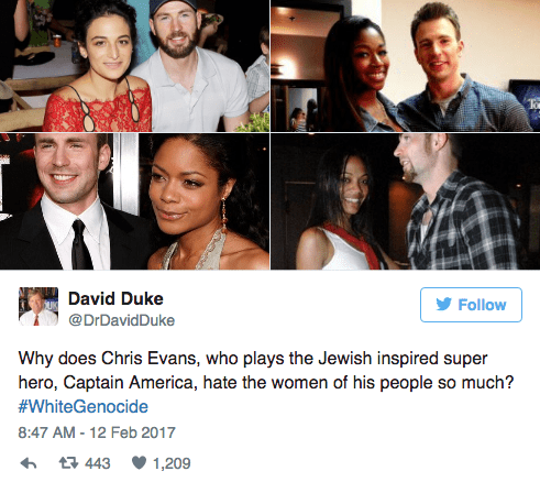 Facial expression - David Duke Follow @DrDavidDuke Why does Chris Evans, who plays the Jewish inspired super hero, Captain America, hate the women of his people so much? #WhiteGenocide 8:47 AM-12 Feb 2017 t443 1,209 lesd