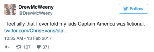 Text - DrewMcWeeny @DrewMcWeeny Follow I feel silly that I ever told my kids Captain America was fictional. twitter.com/ChrisEvans/sta... 10:35 AM -13 Feb 2017 t107 371