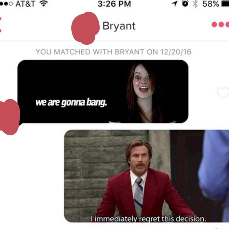 Product - 3:26 PM 58% o AT&T Bryant YOU MATCHED WITH BRYANT ON 12/20/16 we are gonna bang. limmediately regret this decision.