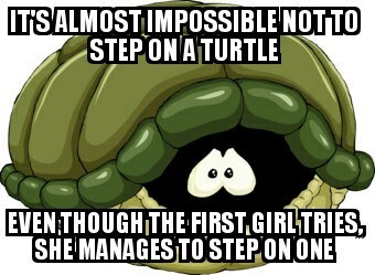 bad joke - Cartoon - ITSALMOSTIMPOSSIBLE NOT TO STEPON ATURTLE EVEN THOUGHITHE FIRST GIRLTRIES, SHE MANAGESTO'STEPONONE