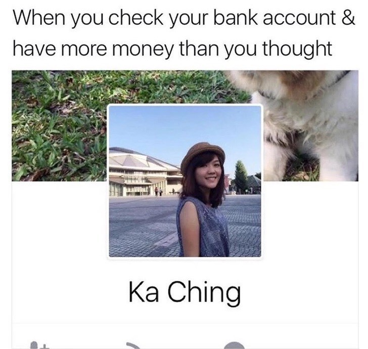 """Friday meme about checking your bank account with Facebook name of girl that sounds like """"kaching"""""""