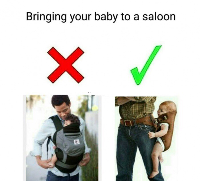Friday meme about babies in the Wild West with pic of man carrying a baby in a gun thigh holster