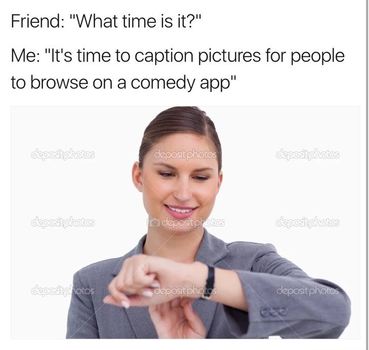 Friday meme about creating memes with pic of woman looking at her watch