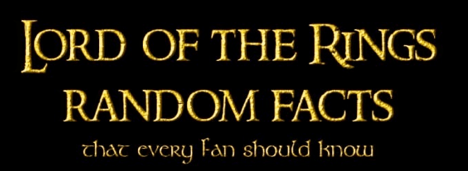 Font - ORD OF THE RINGS RANDOM FACTS that every Fan should know