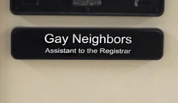 funny name - Technology - Gay Neighbors Assistant to the Registrar
