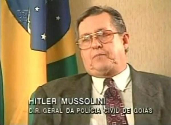 funny name - Facial expression - HITLER MUSSOLINI DIR. GERAL DA POLICIA CIVIL DE GOIAS