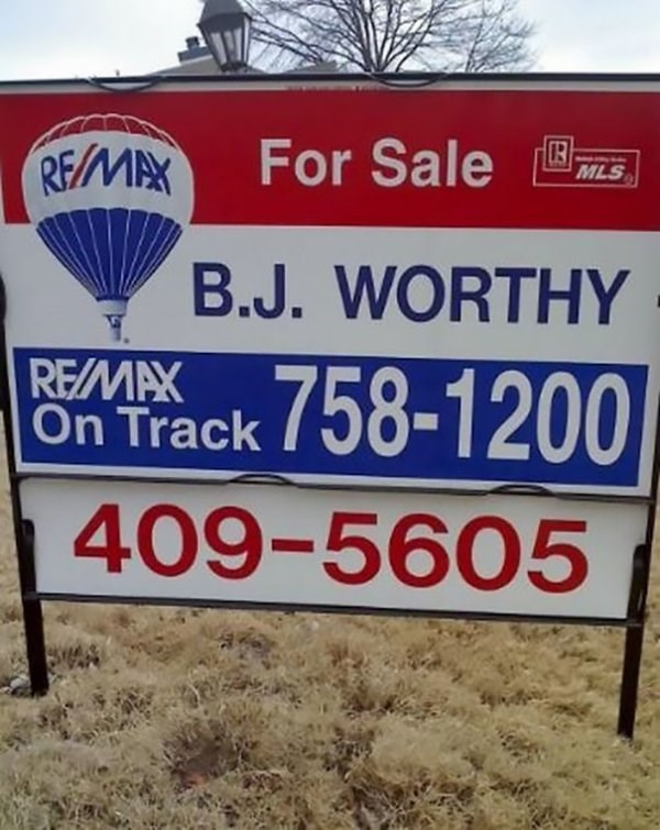 funny name - Banner - For Sale REMAX MLS B.J. WORTHY 758-1200 REMAX On Track 409-5605