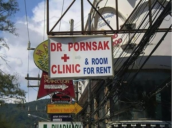 funny name - Signage - DR. PORNSAK & ROOM CLINIC FOR RENT TR PEnrasion ENDD THAI FOOD NDIAN THAI FOO ATM EXCHAN DILADM