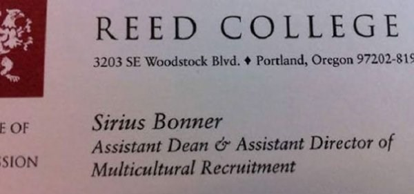 funny name - Text - REED COLLEGE Portland, Oregon 97202-819 3203 SE Woodstock Blvd. Sirius Bonner Assistant Dean & Assistant Director of Multicultural Recruitment E OF SION