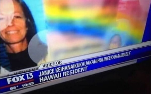 funny name - News - VOICE OF FOX 13 JANICE KEIHANAIKUKAUAKAHIHULIHEEKAHAUNAELE HAWAII RESIDENT 83 10:53