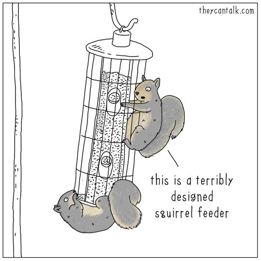 theycantalk.com this is a terribly designed Sguirrel feeder _--..