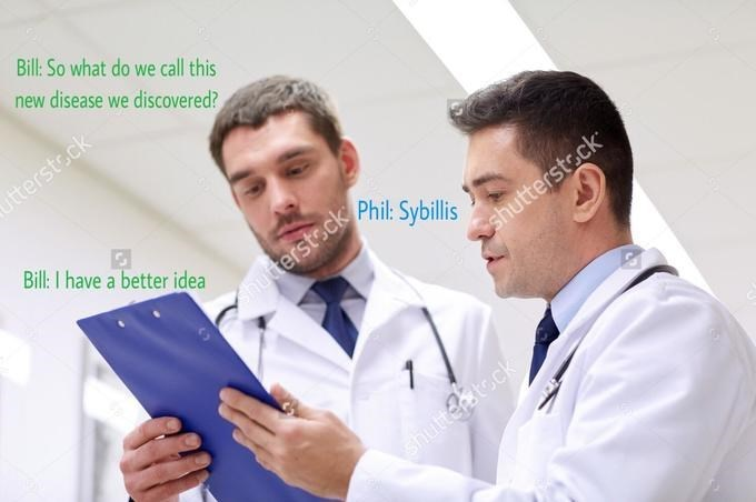 White-collar worker - Bill: So what do we call this new disease we discovered? tterstock Bill:I have a better idea Phil: Sybillis hutterstsck shutterstsck shuttecstock