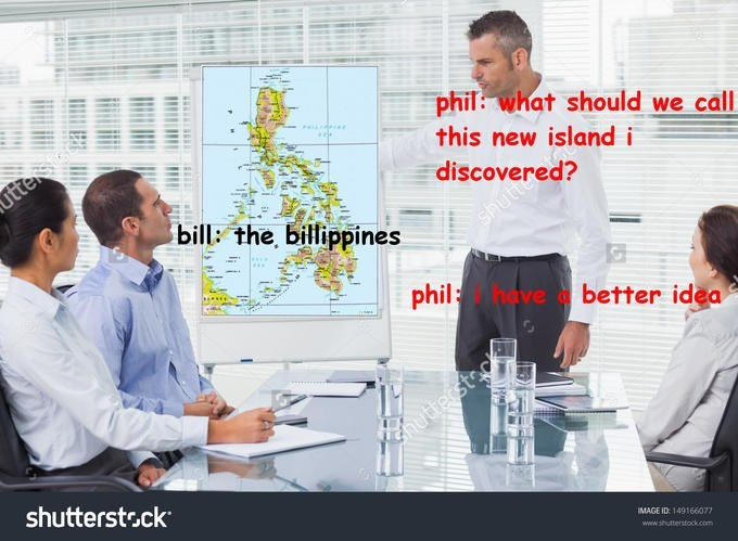 Job - phil: what should we call this new island i tte bill: the, billippines red? phil have better idea hutiedstock shutterstsck IMAGE ID: 149166077 www.shutterstock.com