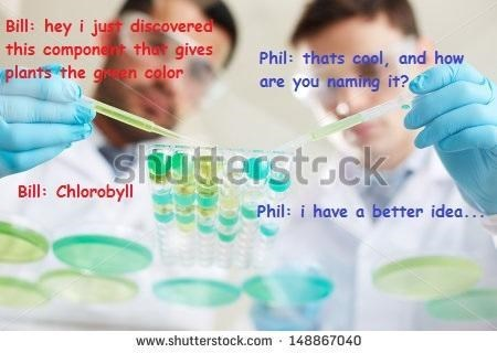 Research - Bill: hey i jus discovered this component that gives plants the gen color Phil: thats cool, and how are you naming it?6 shagterstock Bill: Chlorobyll Phil: i have a better idea.. www.shutterstock.com 148867040