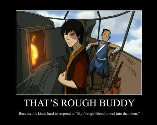 """Anime - THAT'S ROUGH BUDDY Because it's kinda hard to respond to """"My first girlfriend turned into the moon."""""""