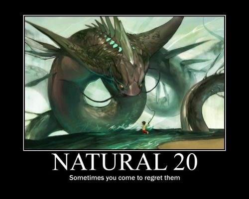 Fictional character - NATURAL 20 Sometimes you come to regret them
