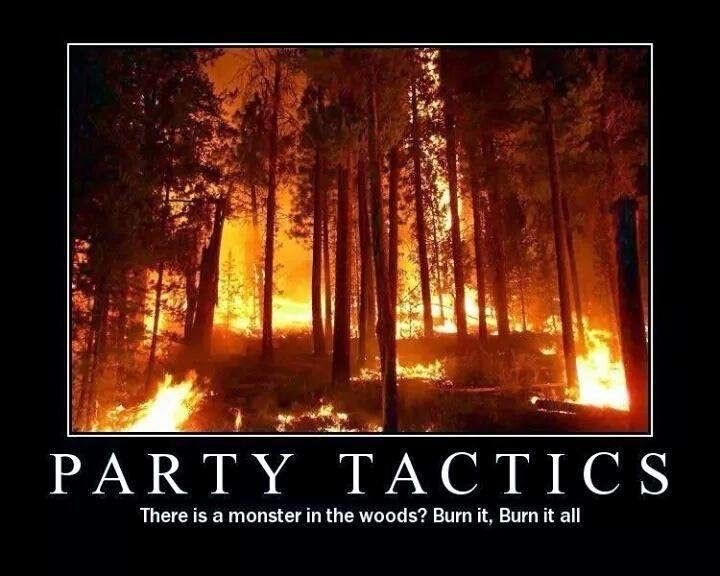 Heat - PARTΥ TACΤICS There is a monster in the woods? Burn it, Burn it all