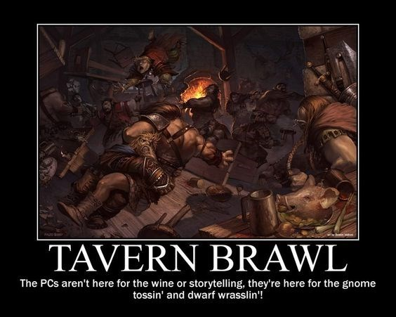 Action-adventure game - PA TAVERN BRAWL The PCs aren't here for the wine or storytelling, they're here for the gnome tossin' and dwarf wrasslin'!