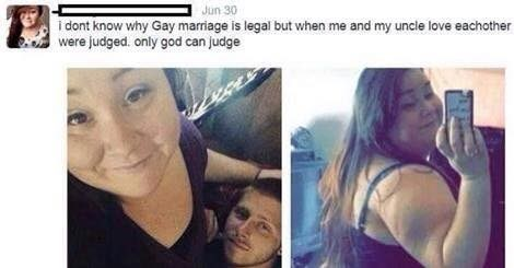 Face - Jun 30 i dont know why Gay marriage is legal but when me and my uncle love eacho were judged. only god can judge