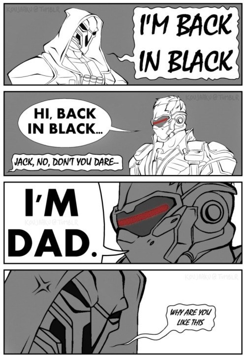 Comics - |I'M BACK IN BLACK TnBLR HI, BACK IN BLACK... JACK, NO, DONT YOU DARE IM DAD. WHY ARE YOU LIKE THIS