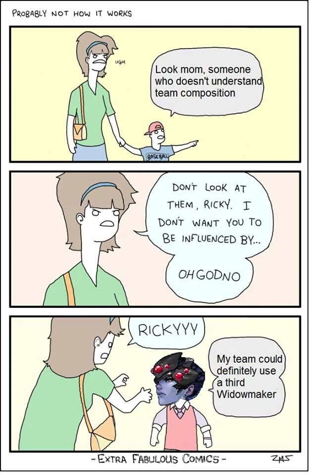 Comics - PROBABLY NOT HOW IT WORKS UGH Look mom, someone who doesn't understand team composition BASE BALL DONT LooK AT THEM, RICKY. I DONT WANT YoU To BE INFLUENCED BY... OH GODNO RICKYYY My team could definitely use a third Widowmaker -EXTRA FABULOUS CoMICS- ZAS