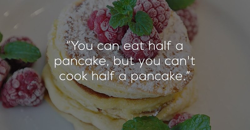 Shower thought about cutting pancakes in two