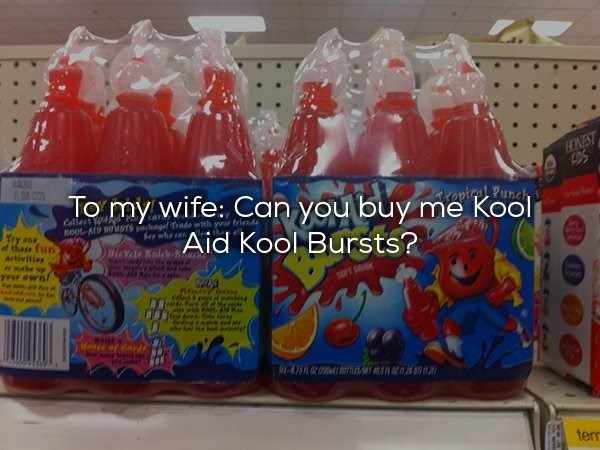 Toy - HNEST SAE repiral Punch To my wife: Can you buy me Kool Aid Kool Bursts? Callecs OOL ALD BSTSkagel Trade with your See whe Try sne of these fun activities BicYte Knlcd-Kat t ake yeur ed & edFora Me ar cord tem