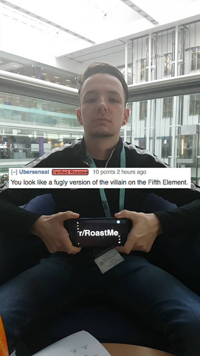 Product - Ubersensal Verified Roastee 10 points 2 hours ago You look like a fugly version of the villain on the Fifth Element. r/RoastMe